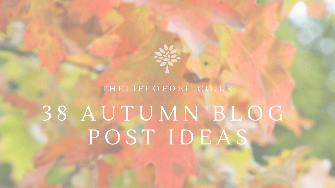 38 Autumn Blog Post Ideas | Looking for content ideas for Autumn? Got Blogger's Block? Then I've got 30 Autumn Blog Post Ideas that you can use!