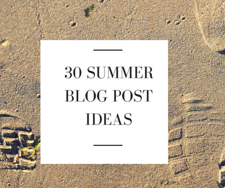 30 Summer Blog Post Ideas