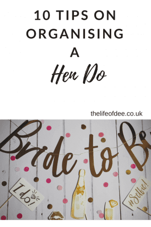 10 Tips For Organising A Hen Do | Planning a hen do but not sure where to start? Here are my 10 top tips for organising a hen do!