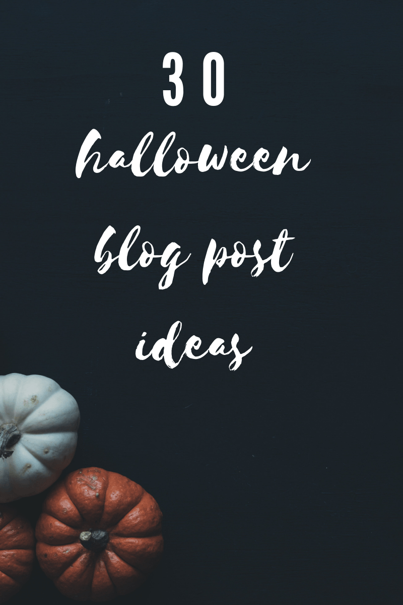 30 Halloween Blog Post Ideas For any niche