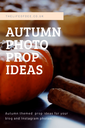 Autumn Photo Prop Ideas | If you are looking for some ideas on what props to use in your Autumnal blog posts and Instagram flat lays then you've come to the right place