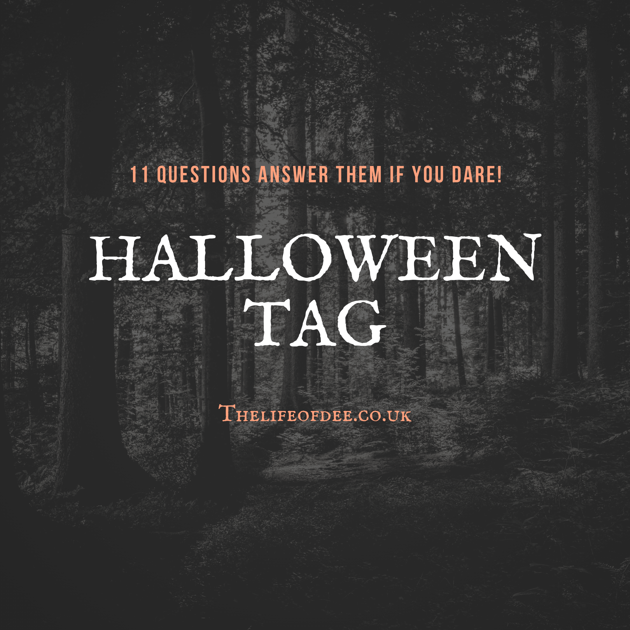 Halloween Tag | 11 Halloween questions to answer if you dare